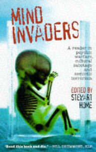 Mind Invaders: A Reader in Psychic Warfare, Cultural Sabotage and Semiotic Terr