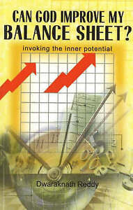 Can God Improve My Balance Sheet?: Invoking the Inner Potential by Dwaraknath...