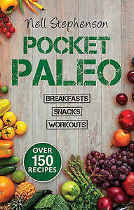 Pocket Paleo/Pocket Paleo: Breakfast/Pocket Paleo: Snacks/Pocket Paleo: Before …