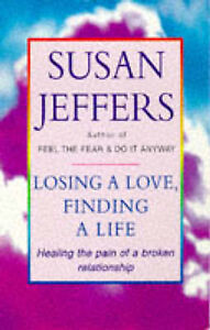Good, Losing A Love And Finding A Life: Healing the Pain of a Broken Relationshi