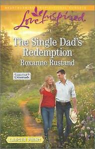 The Single Dad's Redemption by Rustand, Roxanne 9780373819201 -Paperback