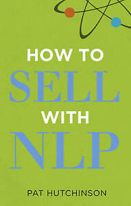 Hutchinson-Pat-How-to-sell-with-NLP-The-Powerful-Way-to-Guarantee-Your-Sales