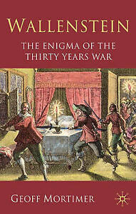 Mortimer, G., Wallenstein: The Enigma of the Thirty Years War, Very Good Book