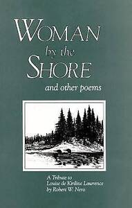 Woman by the Shore and Other Poems: A Tribute to Louise De Kiriline Lawrence...