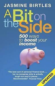 Birtles, Jasmine, A Bit On The Side: 500 ways to boost your income, Very Good Bo