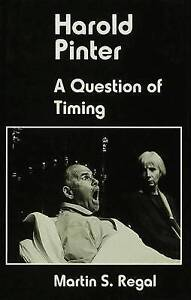 Harold Pinter - A Question of Time: A Question of Timing, Regal, Martin S. & Reg