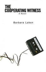 Cooperating Witness: A Novel by Barbara Laken (Hardback, 2009)