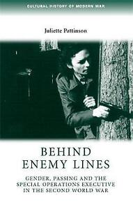 Behind Enemy Lines: Gender, Passing and the Special Operations Executive in the