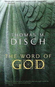The Word of God: Or, Holy Writ Rewritten by Thomas M. Disch (Paperback, 2008)