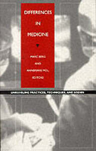 Differences in Medicine: Unraveling Practices, Techniques, and Bodies by Duke...