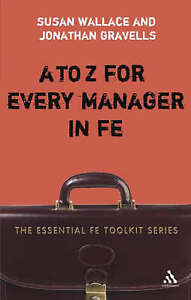 A to Z for Every Manager in FE (Essential FE Toolkit) by Wallace, Susan, Gravel
