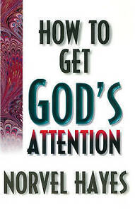 How to Get God's Attention by Norvel Hayes (Paperback / softback, 2011)