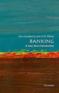 Banking A Very Short Introduction by John O S Wilson John Goddard - London, UK, United Kingdom - Banking A Very Short Introduction by John O S Wilson John Goddard - London, UK, United Kingdom