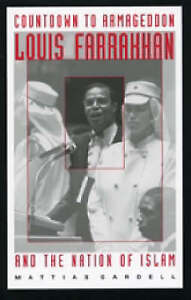Countdown to Armageddon: Louis Farrakhan and the Nation of Islam, Gardell, Matti