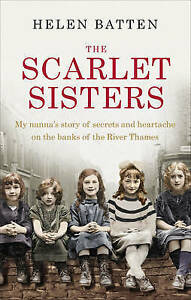 The Scarlet Sisters My nanna039s story of secrets and heartache on the banks of t - Leicester, United Kingdom - Returns accepted Most purchases from business sellers are protected by the Consumer Contract Regulations 2013 which give you the right to cancel the purchase within 14 days after the day you receive the item. Find out more abou - Leicester, United Kingdom