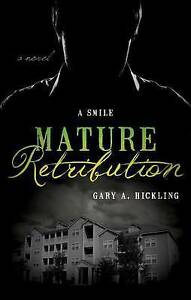 Mature Retribution by Gary A. Hickling, .