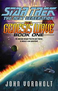 The Genesis Wave: Bk.1 (Star Trek: The Next Generation) John Vornholt Very Good
