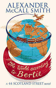 Alexander-McCall-Smith-The-World-According-to-Bertie-A-44-Scotland-Street-Nove