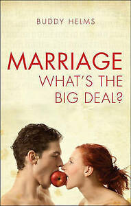 Marriage: Whats the Big Deal?-ExLibrary