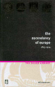 The Ascendency of Europe 1815-1914 (Silver Library), Anderson, M.S., Very Good B