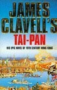 """AS NEW"" Tai-Pan: The Second Novel of the Asian Saga, Clavell, James, Book"