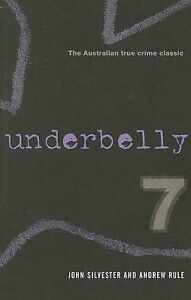 Underbelly 7 Collectors Edition ' Rule Silvester