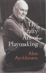 The Crafty Art of Playmaking by Alan Ayckbourn (Hardback, 2002)
