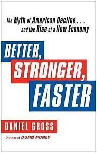 Better Stronger Faster Myth American Decline     by Gross Daniel -Paperback