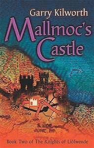 """""""VERY GOOD"""" Mallmoc's Castle: Number 2 in series (Knights of the Liofwende), Kil"""
