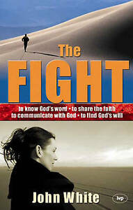 The Fight: A Practical Handbook of Christian Living, Good Condition Book, White,
