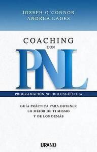USED (VG) Coaching con PNL: guia practica para obtener lo mejor de ti mismo y de