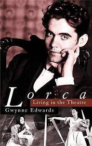 Lorca: Living in the Theatre, New, Gwynne Edwards Book