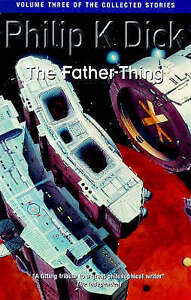 The Father-thing, Philip K. Dick