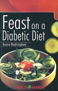 Feast on a Diabetic Diet by Aroona Reejhsinghani (Paperback, 2003)