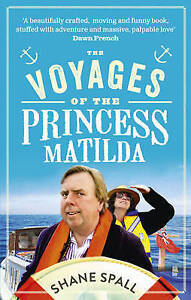 SPALL,SHANE-VOYAGES OF THE PRINCESS MATILDA,  BOOK NEW