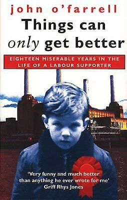 Things Can Only Get Better: Eighteen Miserable Years in the Life of a (Best Thing In The Life)