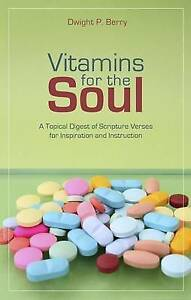Vitamins for Soul Topical Digest Scripture Verses for I by Berry Dwight P
