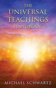 The Universal Teachings Handbook by Schwartz, Michael -Paperback