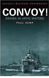 Convoy!: Drama in Arctic Waters (CASSELL MILITARY PAPERBACKS), Kemp, Paul, Very