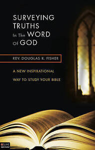 Surveying Truths in Word God New Inspirational Way S by Fisher Douglas R