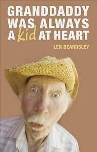 NEW Granddaddy was Always a Kid at Heart by Len Beardsley