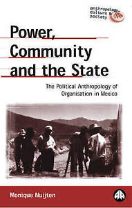 Power, Community and the State: The Political Anthropology of Organisation in Me
