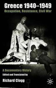 NEW Greece 1940-1949: Occupation, Resistance, Civil War: A Documentary History