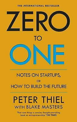 Zero to One Notes on Start-Ups, or How to Build the Future PAPERBACK
