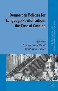 Democratic Policies for Language Revitalisation: The Case of Catalan (Palgrave S