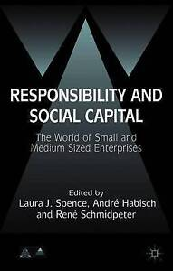 Responsibility and Social Capital: The World of Small and Medium Sized Enterpris