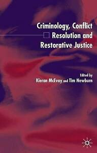 Criminology, Conflict Resolution and Restorative Justice, , Used; Very Good Book