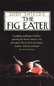 SHIELDS,JODY-FIG EATER_ THE  BOOK NEW