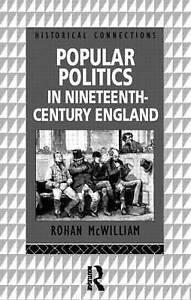 Popular Politics in Nineteenth-Century England (Historical-ExLibrary
