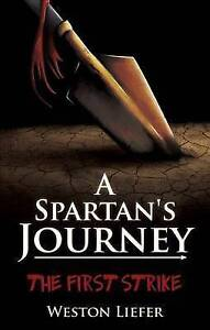 NEW A Spartan's Journey by Weston Liefer